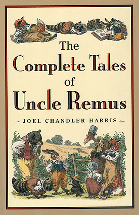 THE COMPLETE STORIES OF UNCLE REMUS